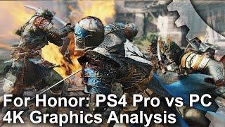 [4K] For Honor: PS4 Pro vs PC 4K Graphics Comparison