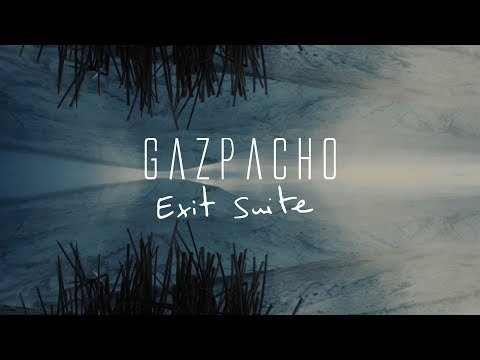 Gazpacho - Exit Suite (from Soyuz)