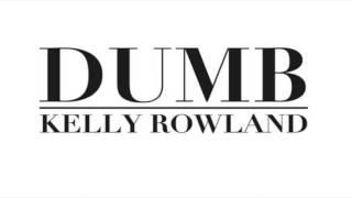 Kelly Rowland - Dumb Video
