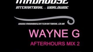 MADHOUSE NRG EXPRESS WAYNE G AFTERHOURS MIX 2