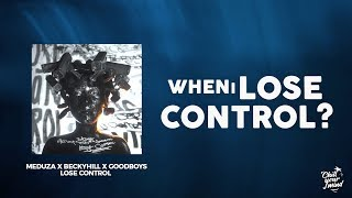 Meduza x Becky Hill x Goodboys - Lose Control (Lyrics / Lyric Video)