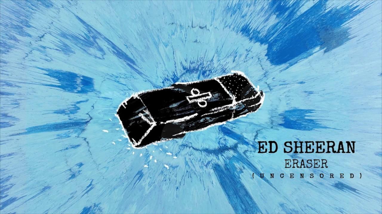 Ed sheeran eraser uncensored explicit youtube - Ed sheeran dive testo ...