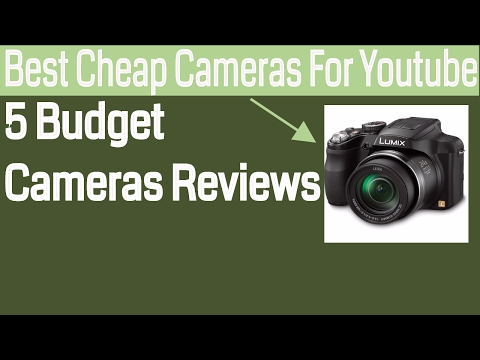 Best Cheap Cameras for YouTube Videos — 5 Budget Camera Reviews