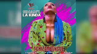 Shan39;L  TCHIZAMBENGUE (Audio Only)