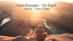Ton Esprit  - Gwen Dressaire & Tasha Cobbs