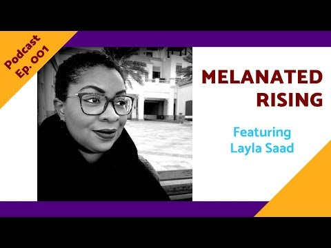 The Power of Our Anger with Layla Saad - Melanated Rising ...