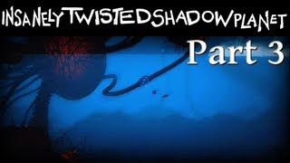 Insanely Twisted Shadow Planet Part 3 of 9 Walkthrough Ocean (No Commentary)