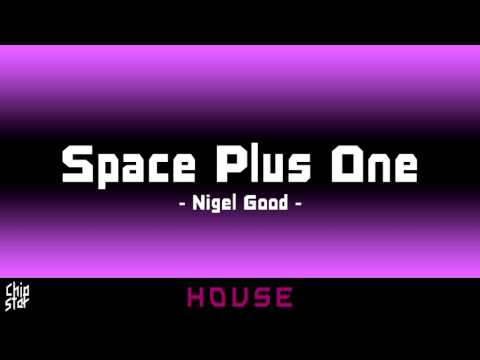 Nigel Good - Space Plus One   1 HOUR   ◄House►