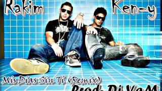 Rakim y Ken-y - Mis Dias sin ti Remix (Prod. By Dj Yam)