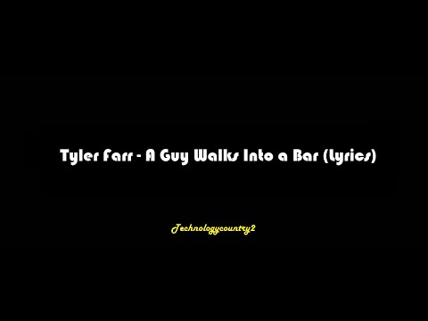 Tyler Farr  A Guy Walks Into a Bar s