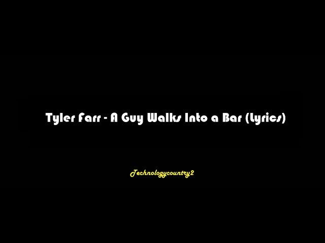 tyler-farr-a-guy-walks-into-a-bar-lyrics-technologycountry2