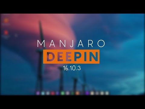 Manjaro Deepin 16.10.3 [Overview] - The Most Beautiful Linux distro 🙂