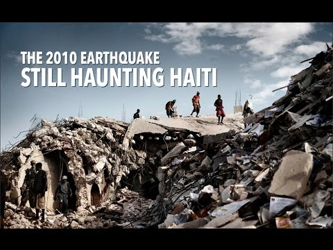 The 2010 Earthquake Still Haunting Haiti