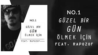 No.1 - Güzel Bir Gün Ölmek İçin feat. Rapozof Video