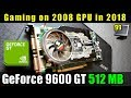 24 Games on GeForce 9600 GT 512MB (Fortnite, GTA V, ATS, WT, WoW & More)