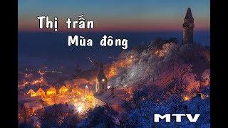 Thị trấn mùa đông - MTV [ lyric, hợp âm ]