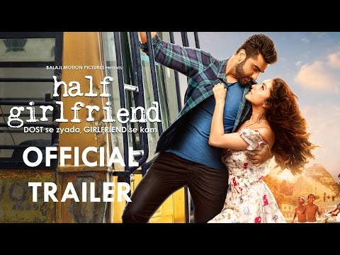 Half Girlfriend Official Trailer