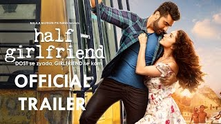 half girlfriend official trailer   arjun kapoor   shraddha kapoor   19th may 2017