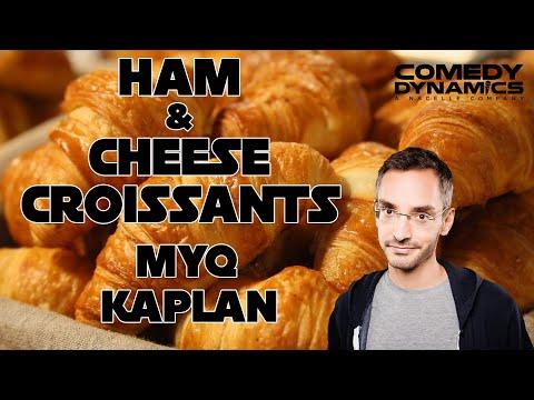 Myq Kaplan - Ham & Cheese Croissant