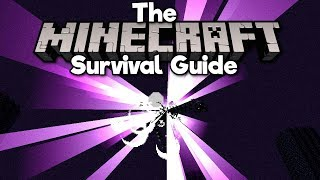 How To Beat the Ender Dragon! ▫ The Minecraft Survival Guide (Tutorial Lets Play) [Part 23]