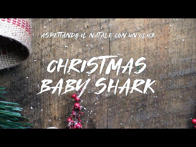 Aspettando il Natale con un click | Christmas Baby Shark #OneTeam