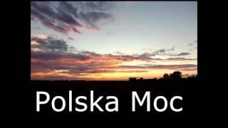 Polska Moc- Składanka 15 Piosenek (Muzyka do filmów, ciągnika, na imprezę Dance Luty 2016)
