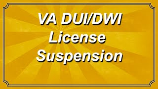 Virginia DUI / DWI License Suspension