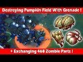 Grenade Launcher At Pumpkin Field + Exchanging 468 Zombie Parts! Last Day On Earth