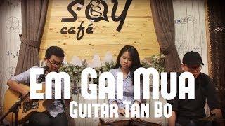 Em gái mưa | Guitar Tân Bo Cover | Hồng Anh | Cajon Khoa Âu | Say Acoustic Cafe