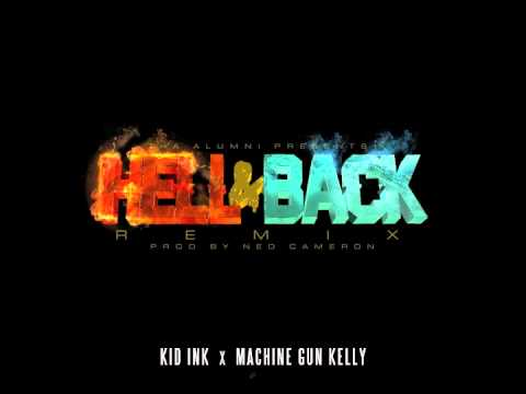 Kid Ink - Hell & Back (Remix) feat MGK [Audio]
