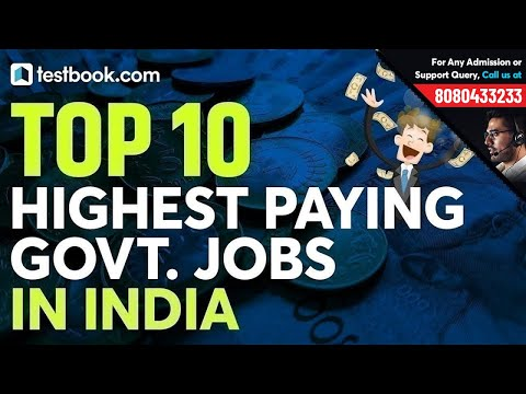 Highest Paying Government Jobs in India | Complete List | Govt Job Departments, Profile & Salaries
