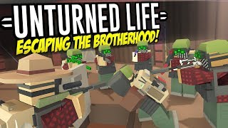 ESCAPING THE BROTHERHOOD - Unturned Life Roleplay #192