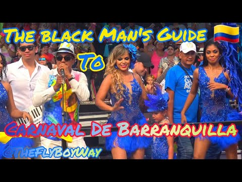 The Black Man's Guide To Barranquilla Colombia Carnaval , NightLife and Women  2019
