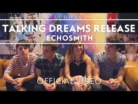 Echosmith - Talking Dreams Out Now [Extras]