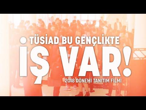 TÜSİAD Bu Gençlikte İŞ Var! 2018 Dönemi Tanıtım Filmi