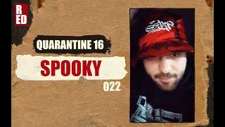 Quarantine 16 - Spooky [022]