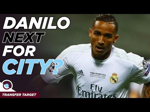 Danilo Set to Sign for Man City! | TRANSFER TARGET 016