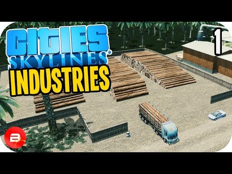 Cities: Skylines Industries - Quick Start Guide to Forestry Industry #1