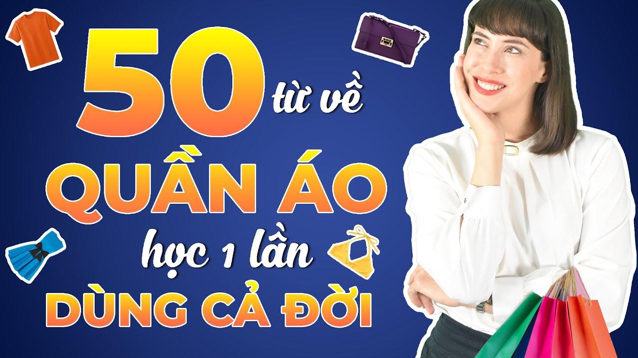 50 TỪ VỰNG TIẾNG ANH CHUYÊN NGÀNH MAY MẶC PHỔ BIẾN NHẤT – Học Tiếng Anh Online (Trực Tuyến)