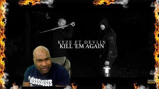 Kyze ft. Devlin - Kill Em Again  | GRM Daily - REACTION