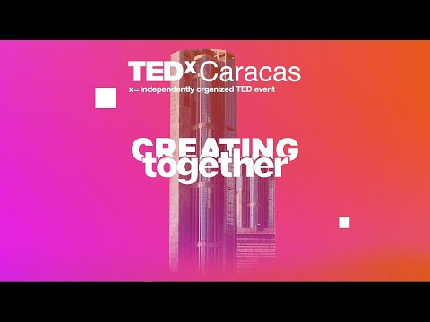 TEDxCaracas Conference - Creating Together