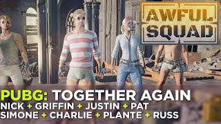 AWFUL SQUAD: Nick, Justin, Griffin, Pat, Simone, Russ & Friends!