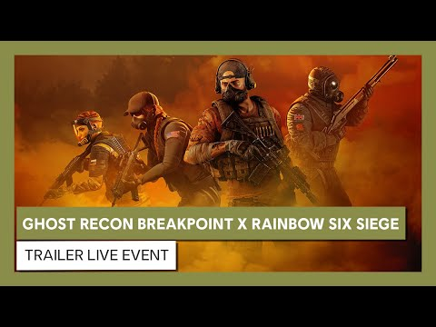 Ghost Recon Breakpoint X Rainbow Six Siege: trailer Live Event