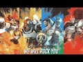We Will Rock You | OVERWATCH Tribute