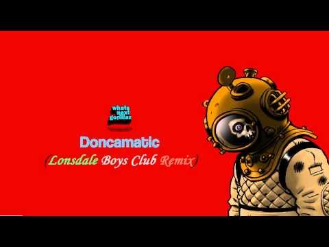 Gorillaz-Doncamatic (Lonsdale Boys Club Remix)
