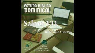 Estudo Bíblico Dominical - Salmo 131