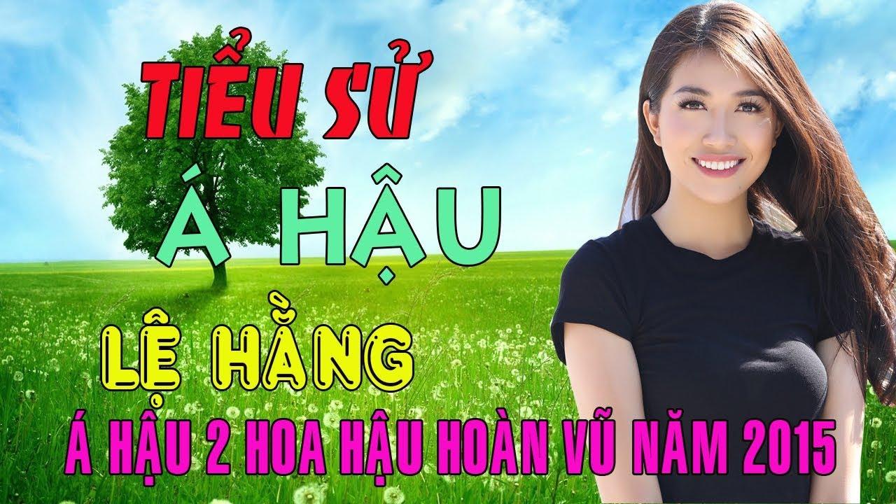 Tiểu sử Á hậu LỆ HẰNG – Á hậu 2 cuộc thi Hoa hậu Hoàn vũ Việt Nam năm 2015