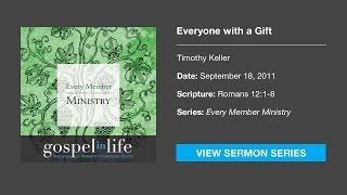 Everyone with a Gift – Timothy Keller [Sermon]