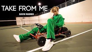 Смотреть клип Gavin Magnus - Take From Me