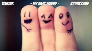 Weezer - My Best Friend - Nightcore